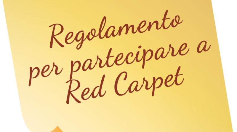 COME SI PARTECIPA AL RED CARPET?